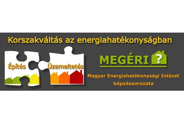 Korszakváltás az energiahatékonyságban! Teher vagy lehetőség? Szakmai képzéssorozat