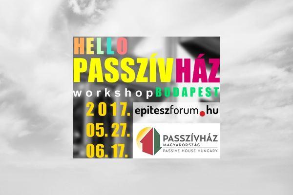 Hello, passzívház! Ismerkedés a passzívház tervezéssel. Májusi, júniusi workshop Budapesten