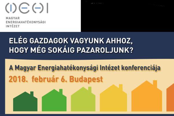 Elég gazdagok vagyunk ahhoz, hogy még sokáig pazaroljunk? A Magyar Energiahatékonysági Intézet konferenciája